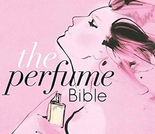Why Every Woman Needs The Perfume Bible